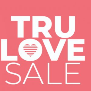 TRU Love Sale