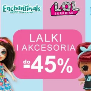 Lalki i akcesoria w Smyku do -45%